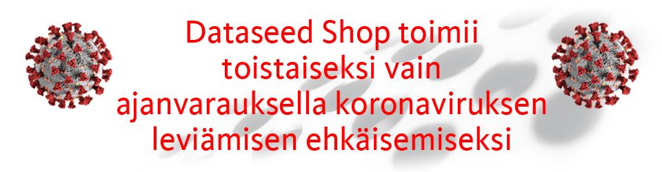 Dataseed Shop on toimii toistaiseksi vain ajanvarauksella koronaviruksen leviämisen ehkäisemiseksi,